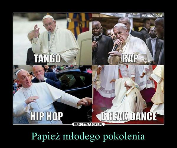 Papież młodego pokolenia –