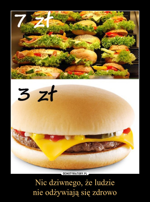 Nic dziwnego, że ludzienie odżywiają się zdrowo –  7 zł 3 zł
