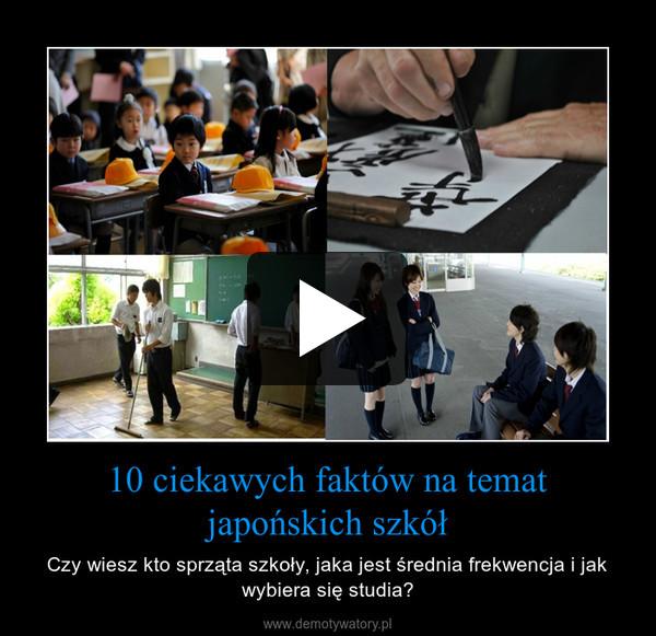 10 ciekawych faktów na temat japońskich szkół – Czy wiesz kto sprząta szkoły, jaka jest średnia frekwencja i jak wybiera się studia?