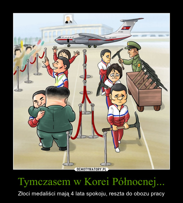 Tymczasem w Korei Północnej... – Złoci medaliści mają 4 lata spokoju, reszta do obozu pracy