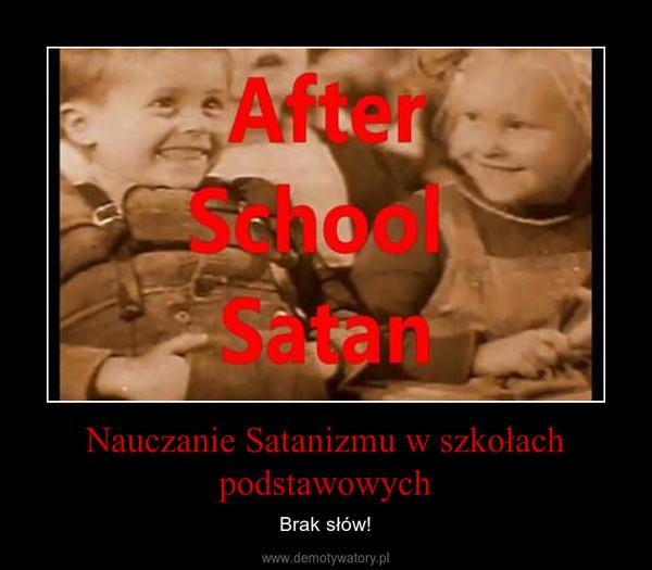 Nauczanie Satanizmu w szkołach podstawowych – Brak słów!
