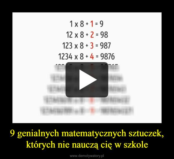 9 genialnych matematycznych sztuczek, których nie nauczą cię w szkole –