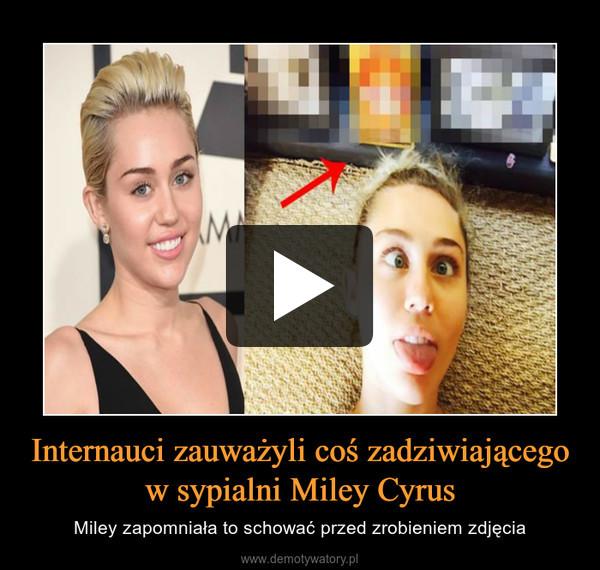Internauci zauważyli coś zadziwiającego w sypialni Miley Cyrus – Miley zapomniała to schować przed zrobieniem zdjęcia