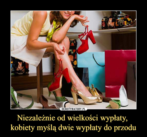 Niezależnie od wielkości wypłaty, kobiety myślą dwie wypłaty do przodu –