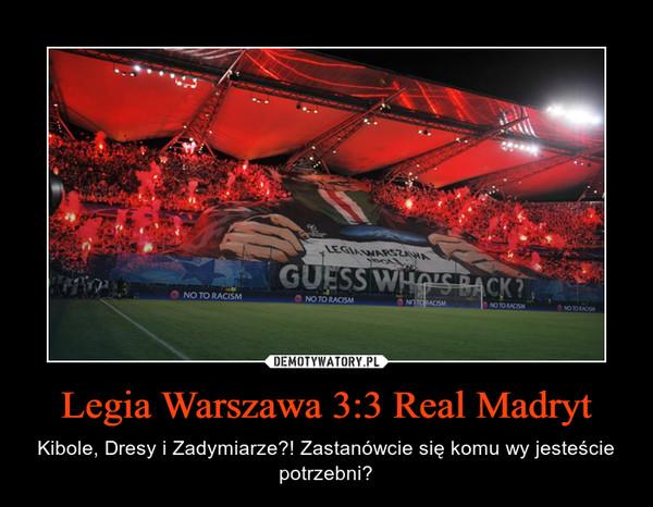 Zupełnie nowe Legia Warszawa 3:3 Real Madryt – Demotywatory.pl JZ85