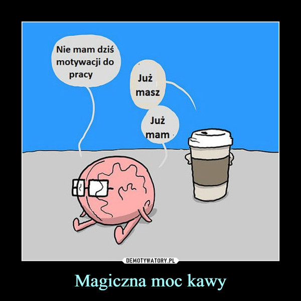 Magiczna moc kawy –