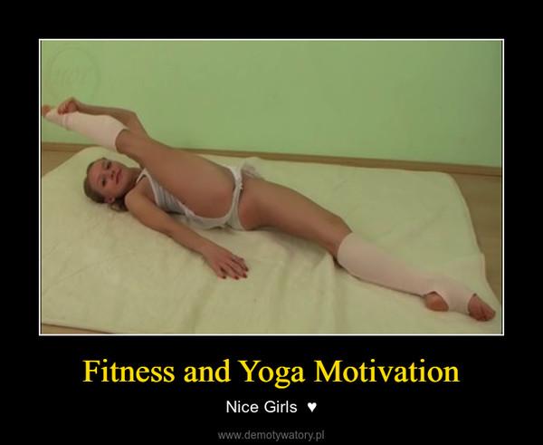 Fitness and Yoga Motivation – Nice Girls  ♥