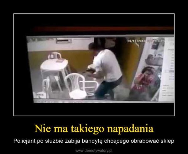 Nie ma takiego napadania – Policjant po służbie zabija bandytę chcącego obrabować sklep