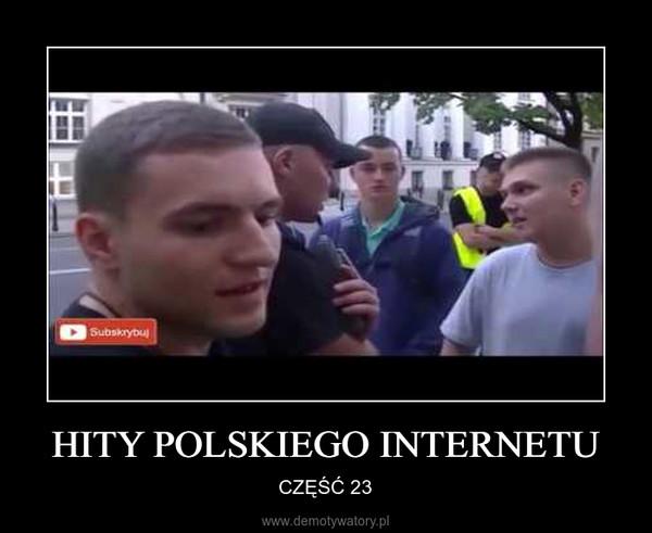 HITY POLSKIEGO INTERNETU – CZĘŚĆ 23