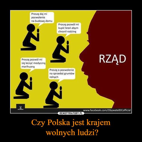 Czy Polska jest krajem wolnych ludzi? –