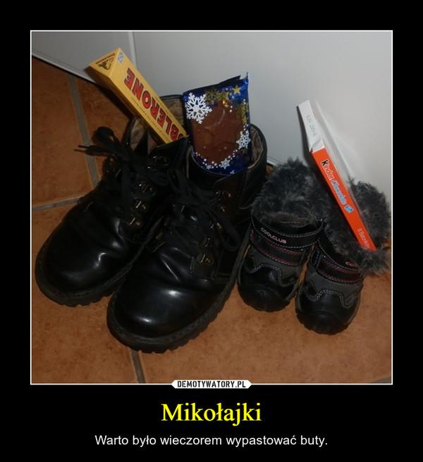 Mikołajki – Warto było wieczorem wypastować buty.