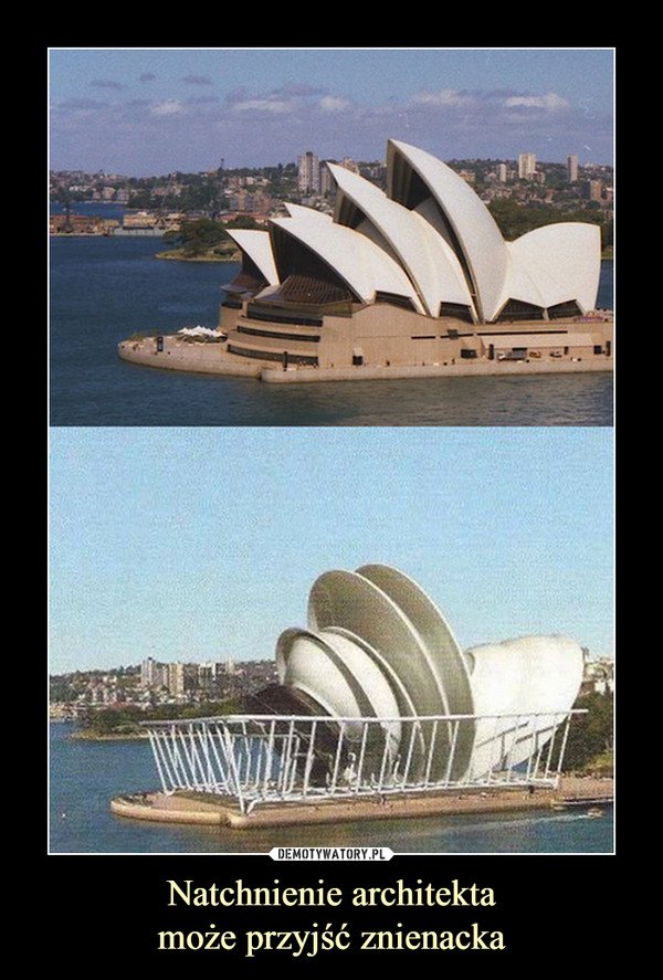 Natchnienie architektamoże przyjść znienacka –