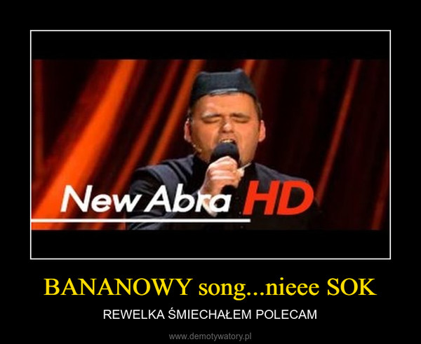 BANANOWY song...nieee SOK – REWELKA ŚMIECHAŁEM POLECAM