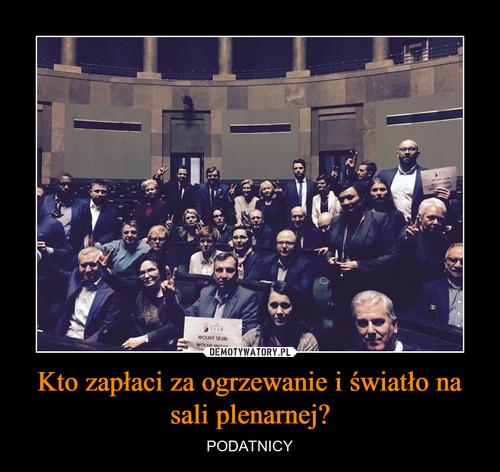 Kto zapłaci za ogrzewanie i światło na sali plenarnej?