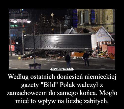 """Według ostatnich doniesień niemieckiej gazety """"Bild"""" Polak walczył z zamachowcem do samego końca. Mogło mieć to wpływ na liczbę zabitych."""