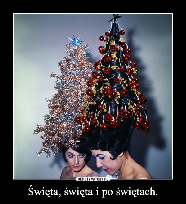 Święta, święta i po świętach. –