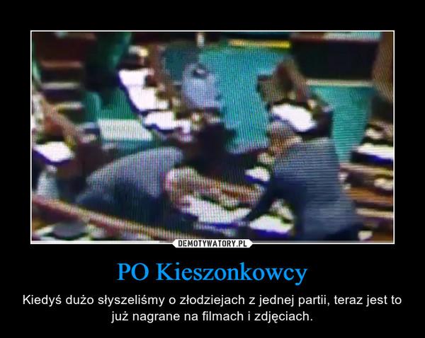 PO Kieszonkowcy – Kiedyś dużo słyszeliśmy o złodziejach z jednej partii, teraz jest to już nagrane na filmach i zdjęciach.