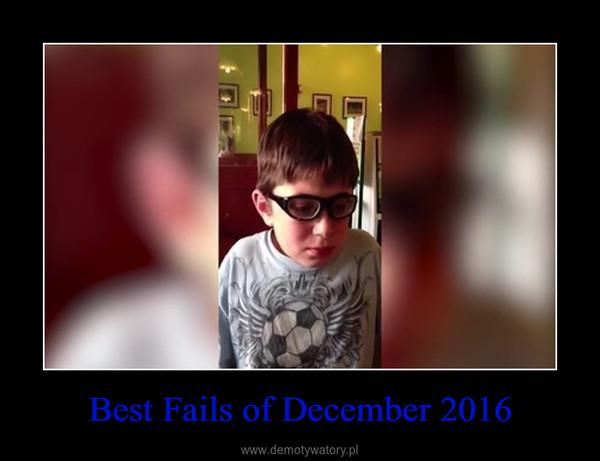 Best Fails of December 2016 –