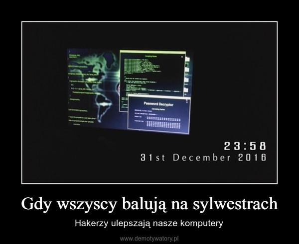 Gdy wszyscy balują na sylwestrach – Hakerzy ulepszają nasze komputery