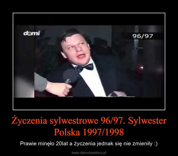 Życzenia sylwestrowe 96/97. Sylwester Polska 1997/1998 – Prawie minęło 20lat a życzenia jednak się nie zmieniły :)