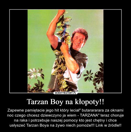 Tarzan Boy na kłopoty!!