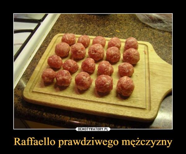 Raffaello prawdziwego mężczyzny –