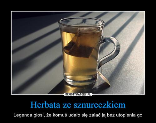 Herbata ze sznureczkiem