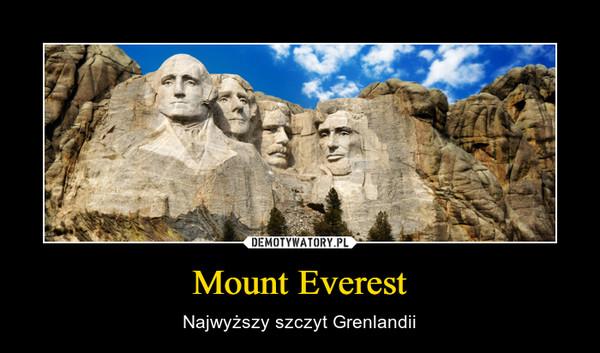 Mount Everest – Najwyższy szczyt Grenlandii