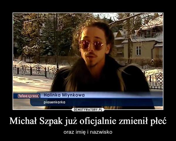 Michał Szpak już oficjalnie zmienił płeć – oraz imię i nazwisko