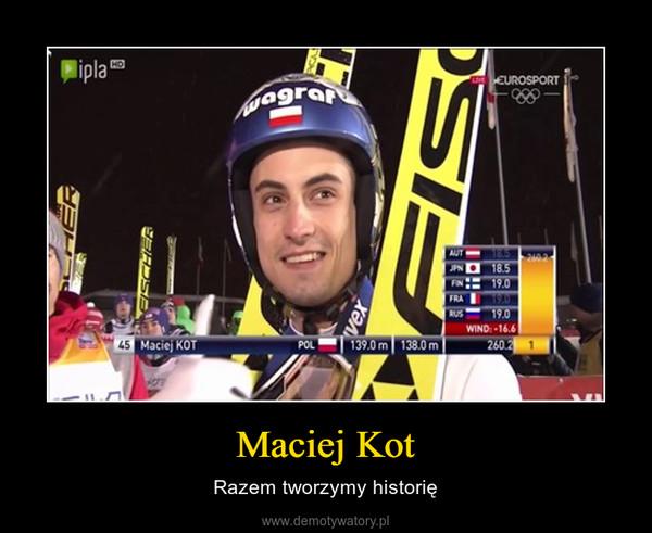 Maciej Kot Demotywatorypl