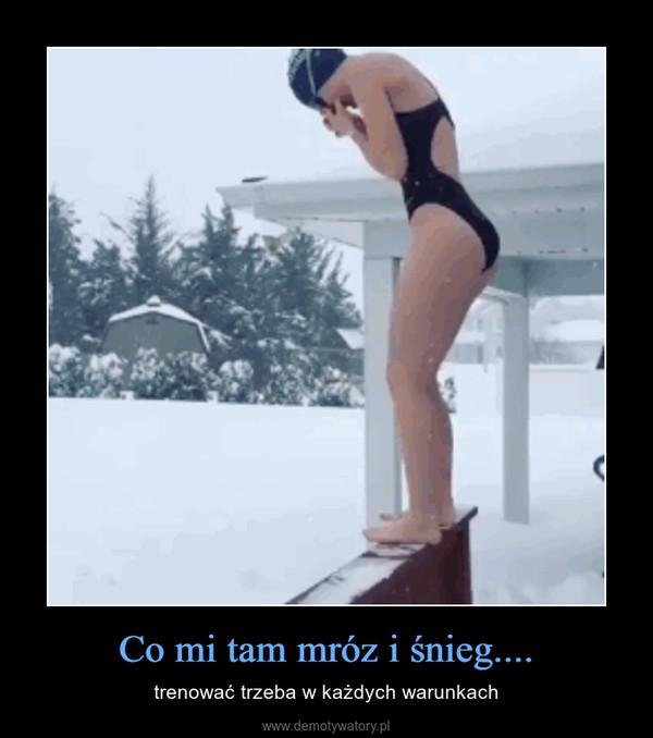 Co mi tam mróz i śnieg.... – trenować trzeba w każdych warunkach
