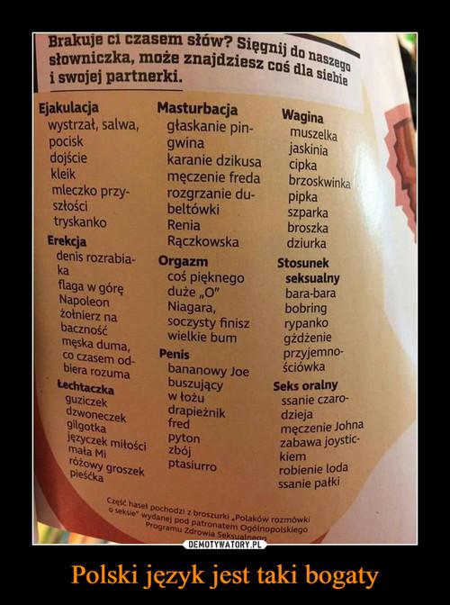 Polski język jest taki bogaty