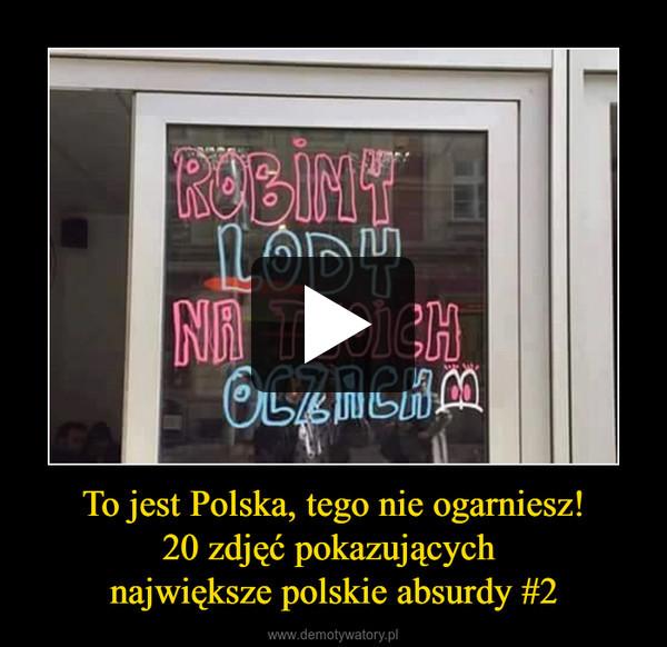 To jest Polska, tego nie ogarniesz!20 zdjęć pokazujących największe polskie absurdy #2 –