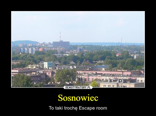 Sosnowiec – To taki trochę Escape room