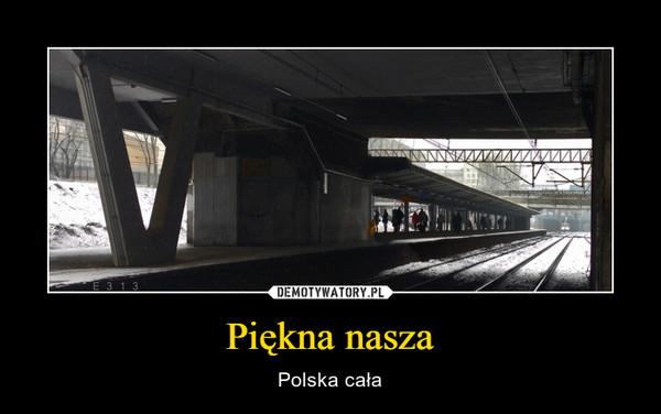 Piękna nasza – Polska cała