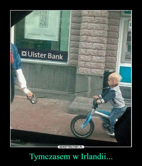 Tymczasem w Irlandii... –