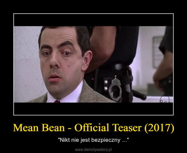 "Mean Bean - Official Teaser (2017) – ""Nikt nie jest bezpieczny ..."""
