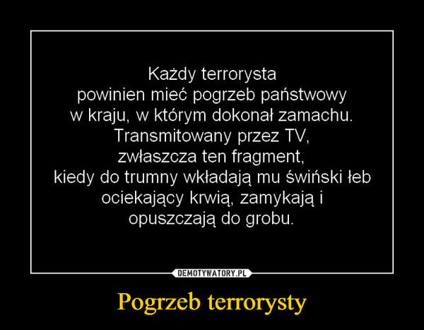 Pogrzeb terrorysty –
