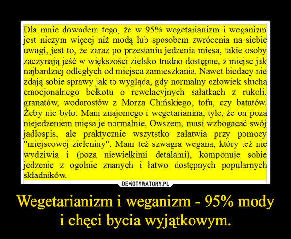 Wegetarianizm i weganizm - 95% mody i chęci bycia wyjątkowym. –