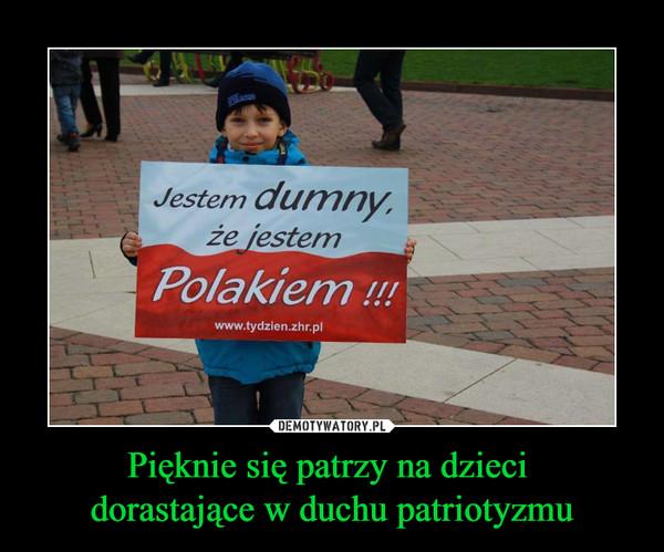 Pięknie się patrzy na dzieci dorastające w duchu patriotyzmu –  Jestem dumny, że jestem Polakiemwww.tydzien.zhr.pl