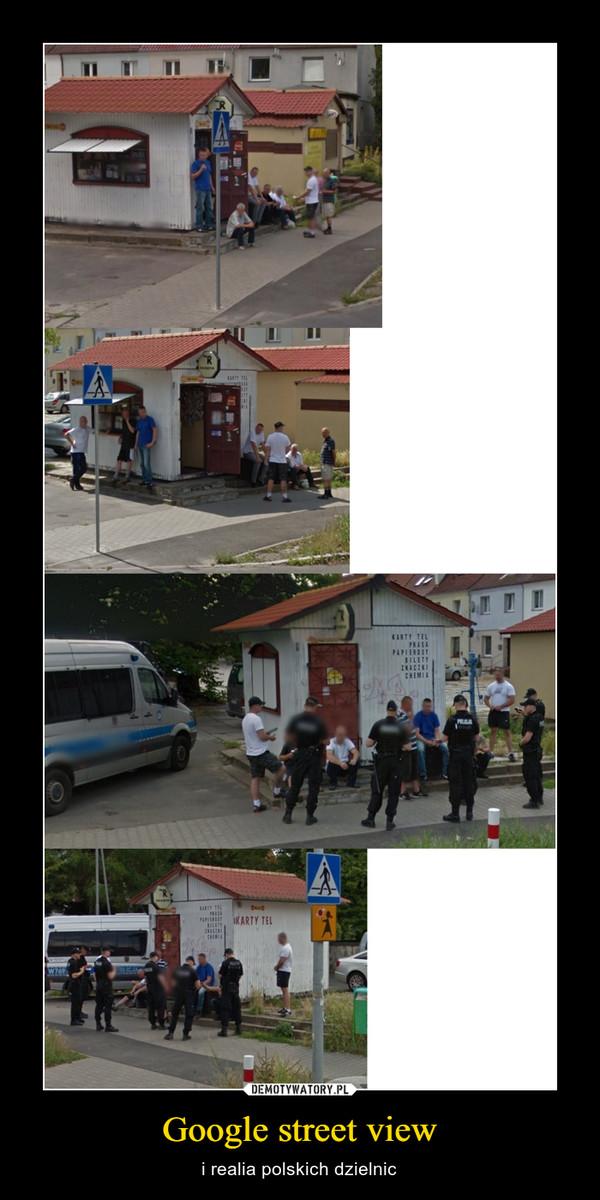 Google street view – i realia polskich dzielnic