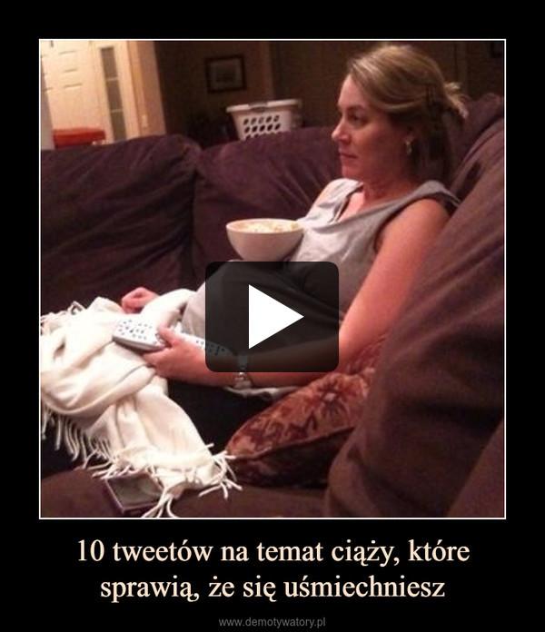 10 tweetów na temat ciąży, które sprawią, że się uśmiechniesz –