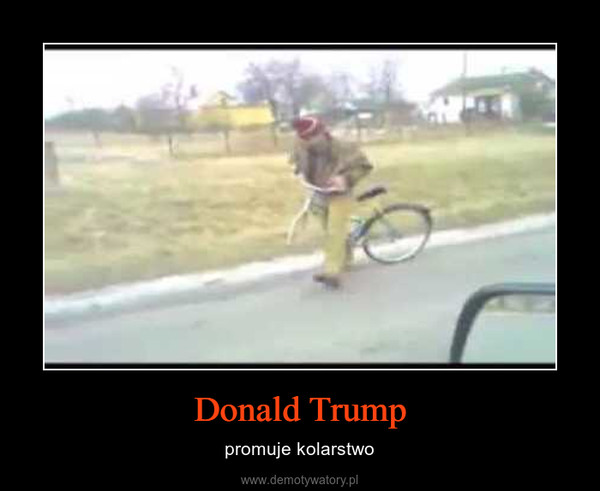 Donald Trump – promuje kolarstwo