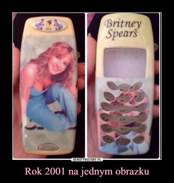 Rok 2001 na jednym obrazku –