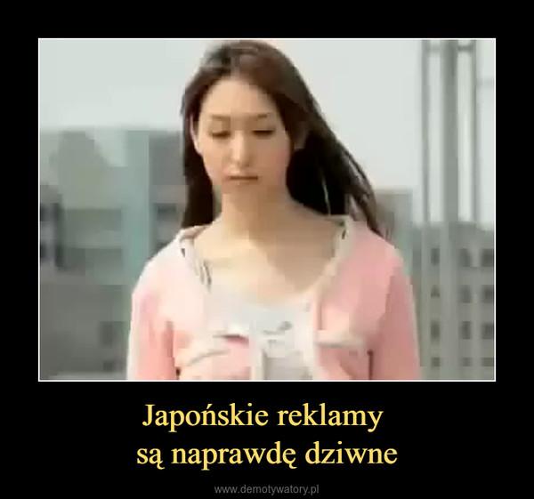 Japońskie reklamy są naprawdę dziwne –
