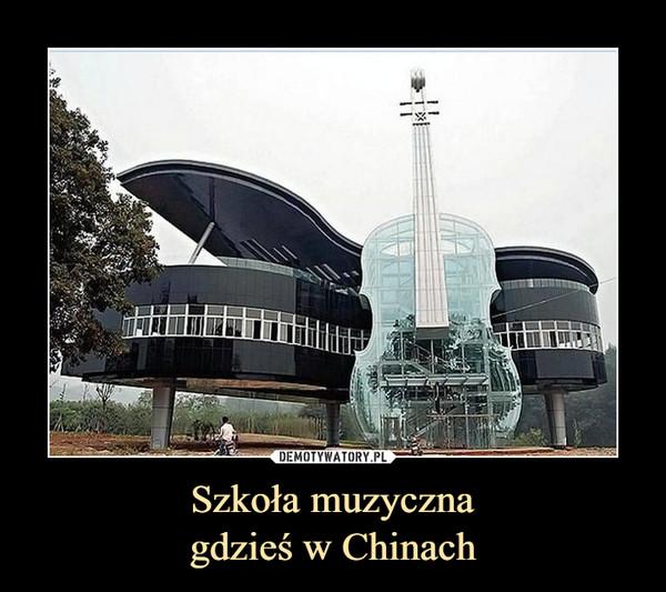 Szkoła muzycznagdzieś w Chinach –