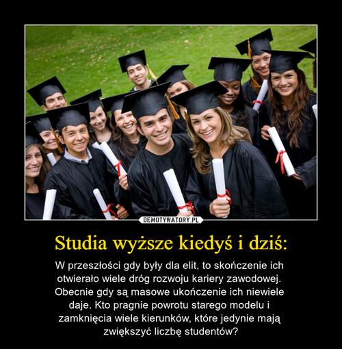 Studia wyższe kiedyś i dziś: