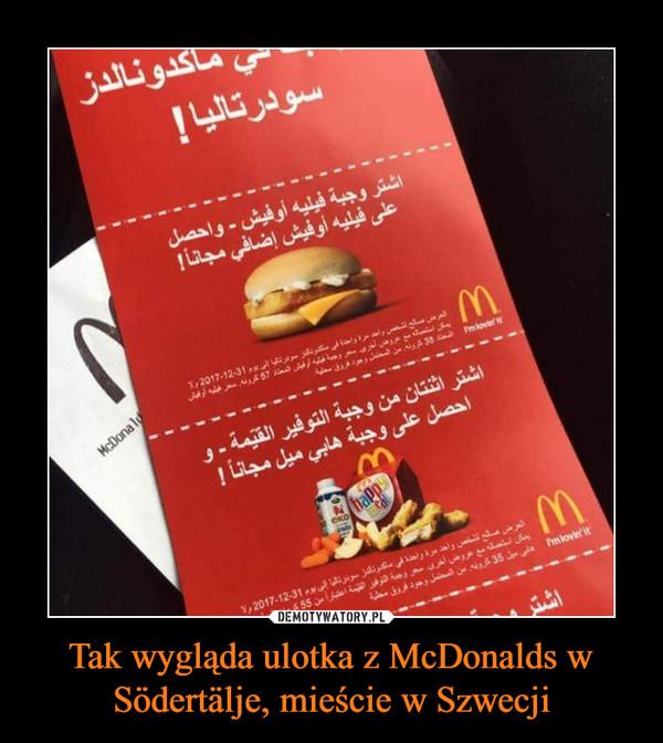 Tak wygląda ulotka z McDonalds w Södertälje, mieście w Szwecji –