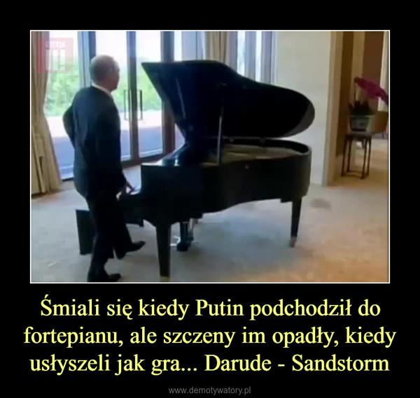 Śmiali się kiedy Putin podchodził do fortepianu, ale szczeny im opadły, kiedy usłyszeli jak gra... Darude - Sandstorm –