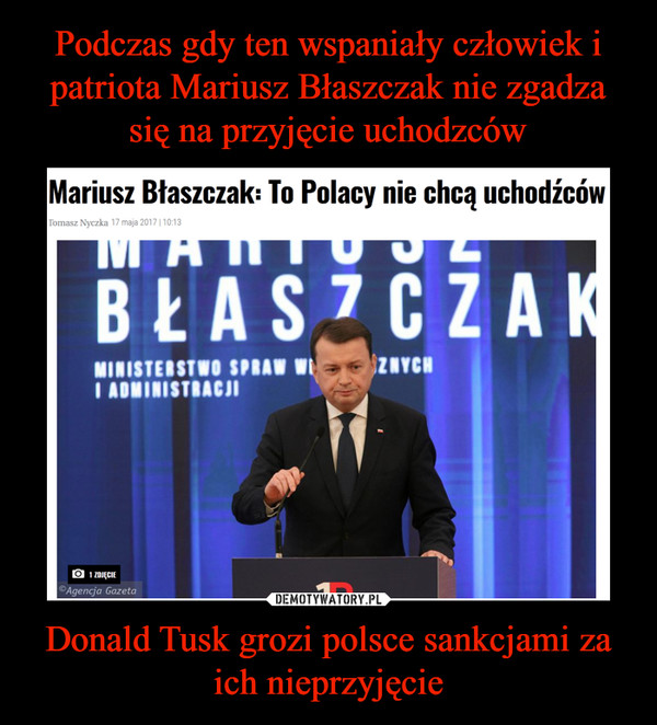 Donald Tusk grozi polsce sankcjami za ich nieprzyjęcie –